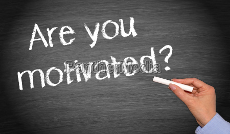 are you motivated