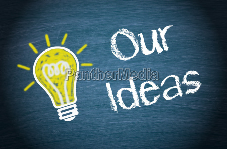 our ideas